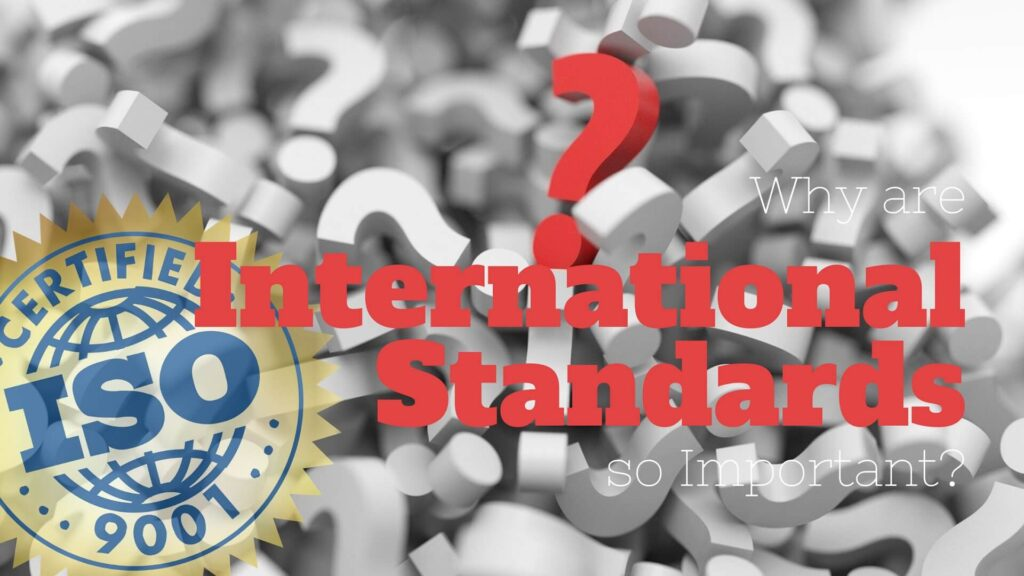 Why are International Standards so Important